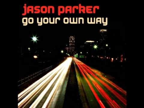 Jason Parker - Go Your Own Way (Club Mix)