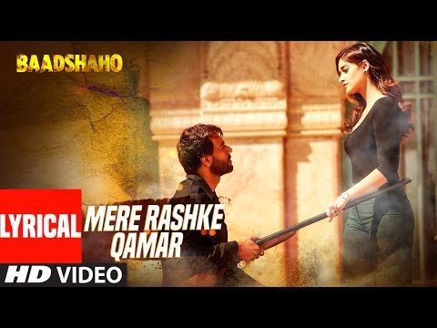 Mere Rashke Qamar Song With Lyrics | Baadshaho | Ajay Devgn,