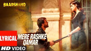 34 Mere Rashke Qamar 34 Song With Lyrics Baadshaho