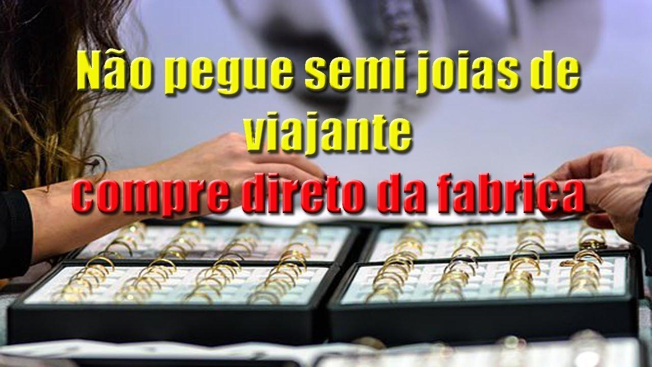NÃO PEGUE SEMI JOIAS DE VIAJANTE COMPRE DIRETO DA FÁBRICA