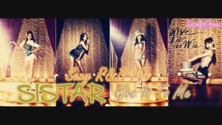 SISTAR Give It To Me Sexy R B Mix