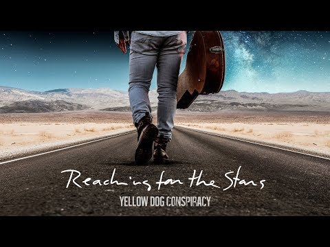 Yellow Dog Conspiracy - Reaching for the Stars (Official Lyric Video)