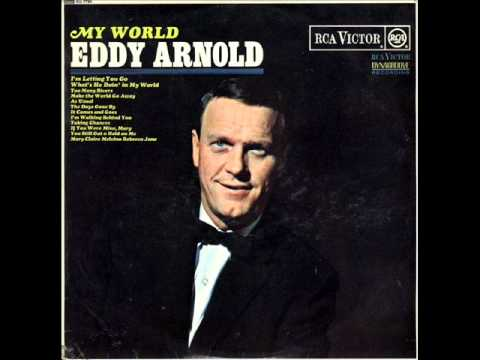What's He Doin' In My World by Eddy Arnold on Mono 1966 RCA Victor LP.