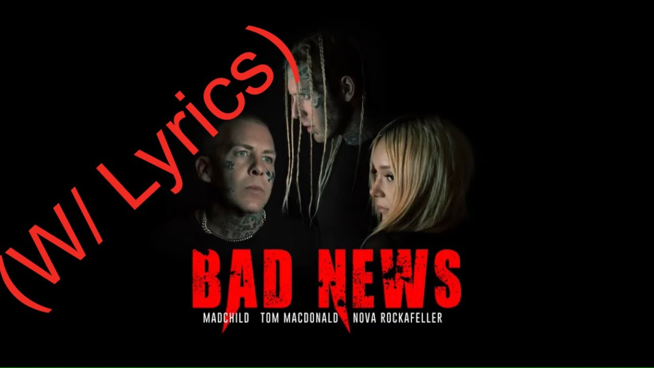 Download Tom MacDonald - Bad New Lyrics feat. Madchild and Nove Rockafeller
