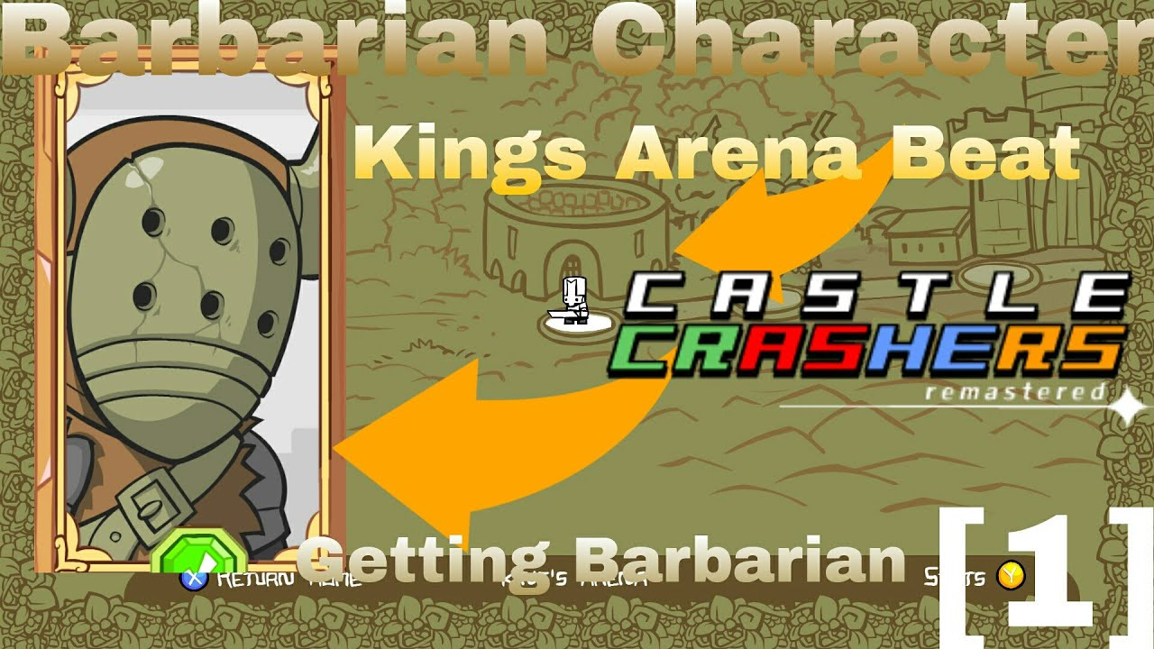 Castle Crashers Remastered Getting Barbarian Character Kings Arena Gameplay 1 Youtube