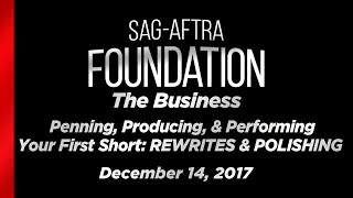 The Business: Penning, Producing, & Performing Your First Short: REWRITES & POLISHING