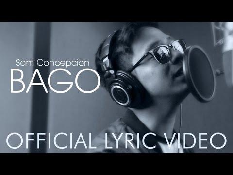 Sam Concepcion - Bago (Official Recording...