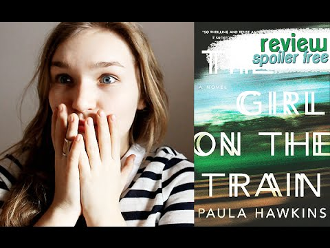The Girl on the Train by Paula Hawkins (Spoiler Free) | REVIEW - YouTube