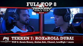 Tekken 7: ROXnROLL Dubai Tekken Masters FULL TOP 8 (Arslan Ash, Awais Honey, LowHigh, Chanel + more)
