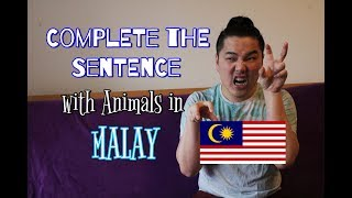 Complete the Sentence - Animals in Malay (Bahasa Malaysia)