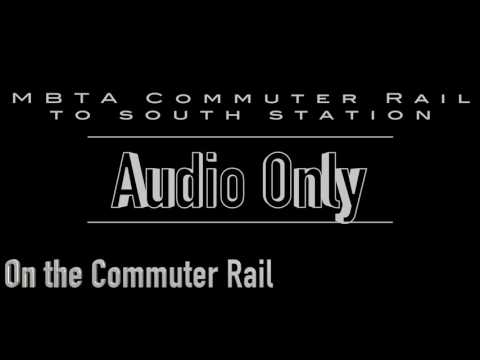 Sounds of Boston's MBTA Commuter Rail commute into South Station