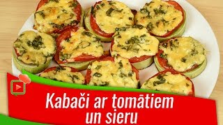 Krāsnī cepti kabači ar tomātiem un sieru [Receptes Ļoti Garšīgi]