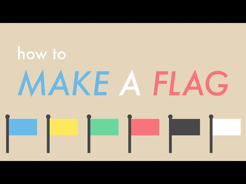 How to Make a Flag (New)