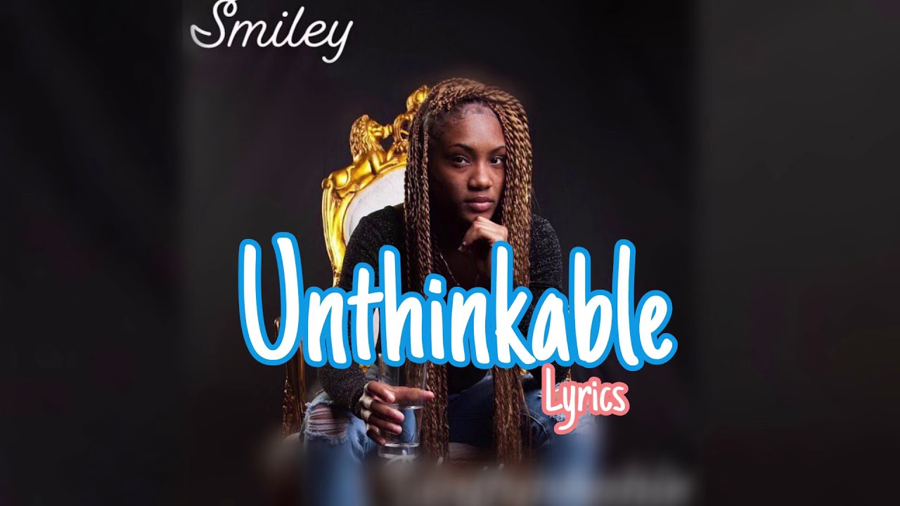 Smiley - Unthinkable Lyrics