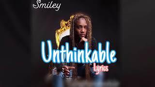 Smiley - Unthinkable Lyrics