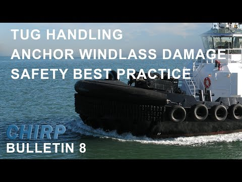 Tug Handling - Anchor Windlass Damage - Safety Best Practice CHIRP Maritime Safety
