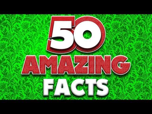 50 AMAZING Facts to Blow Your Mind! #94