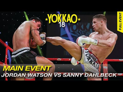 YOKKAO 18 World Title: Jordan Watson vs Sanny Dahlbeck - Muay Thai Full Rules -70kg