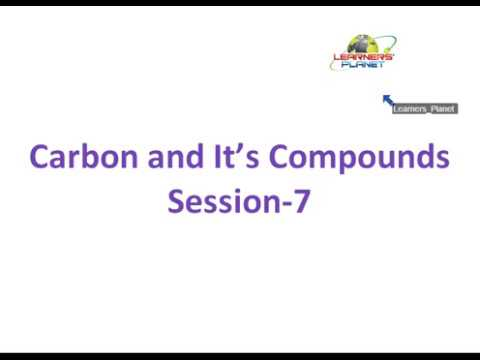 CBSE Chemistry Carbon and Its Compounds videos 7 for 10th class