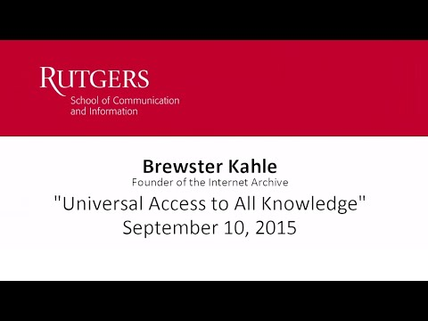 "Brewster Kahle: "" Universal Access to All Knowledge"""