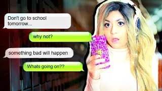 DON'T GO TO SCHOOL TOMORROW!! | Creepy Texts From My Best Friend