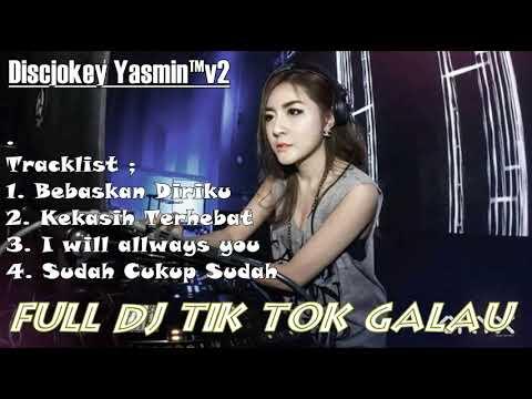 TIK TOK ORIGINAL 2018 - FULL DJ GALAU DIJAMIN KENCENG