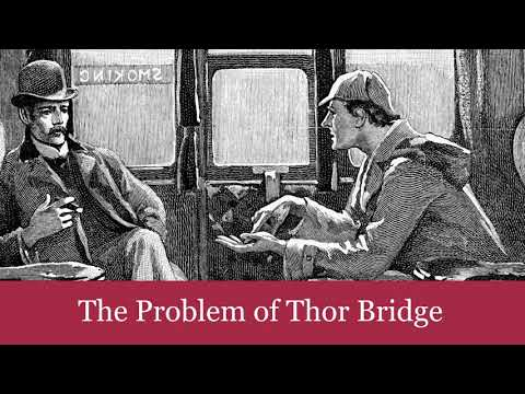 The Case-Book of Sherlock Holmes: The Problem of Thor Bridge