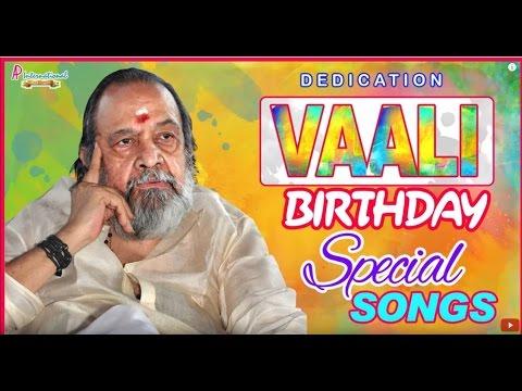 Vaali Superhit Tamil Songs | Birthday Special | Kavignar | Vaali Hits | Tamil Movie Songs