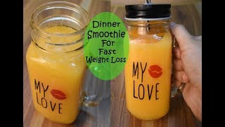 Weight Loss Dinner Smoothie Recipe/Detox Smoothie For Fast Weight Loss/Lose 2kg-3k In A Week