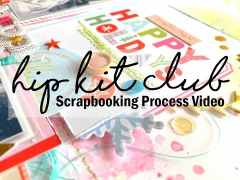 Scrapbooking Process #349 Hip Kit Club / Happy Holidays