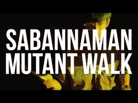 SABANNAMAN【MV】Mutant Walk