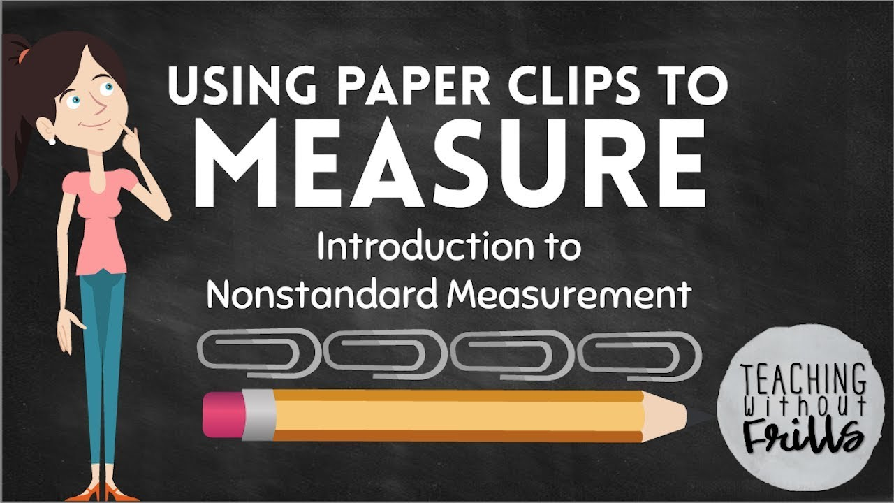 Introduction to Nonstandard Measurement for Kids: Using Paper Clips to  Measure