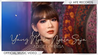 Adiezty Fersa - Yang Nyata Nyata Saja (Official Music Video)