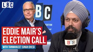 Eddie Mair's Election Call with Tanmanjeet Singh Dhesi
