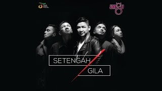 Video Ungu - Setengah Gila (Official Lyric Video) download MP3, 3GP, MP4, WEBM, AVI, FLV Agustus 2017