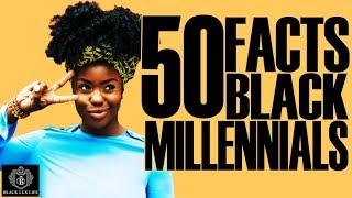 Black Excellist:  Young, Black Millennials - 50 Facts