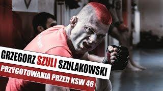 Grzegorz Szuli Szulakowski przygotowania przed KSW 46