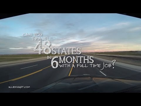 Travel 48 States in 6 Months with a Full Time Job
