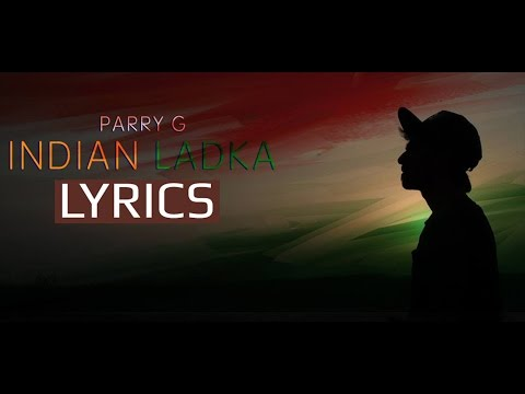 Indian Ladka LYRICS - Parry G | India's Got Talent | Hindi Rap Song 2016