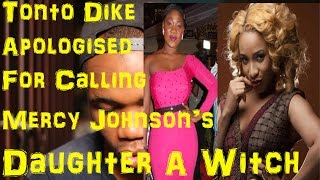 Tonto Dike Called Mercy Johnson39s Child 39A Witch39 And Apologised