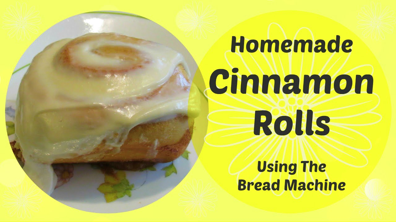 Homemade Cinnamon Rolls Recipe Tutorial Using The Bread Machine Withcaptions Youtube
