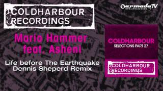 Mario Hammer feat.  Asheni - Life Before The Earthquake (Dennis Sheperd Remix)