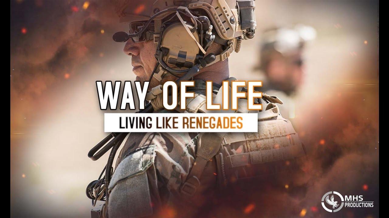 Way of life living like renegades