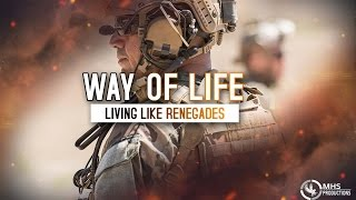 "Way Of Life | ""Living Like Renegades"""