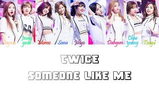 Twice (트와이스) - someone like me han/rom/eng color coded lyrics