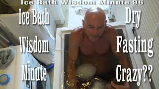 Dry Fasting Health Secrets Exposed  Ice Bath Wisdom Minute 96