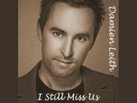 I Still Miss Us ~ Damien Leith