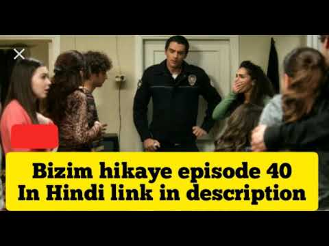 Bizim hikaye episode 40 in hindi//our story episode 40 in Hindi//link in  description 👇