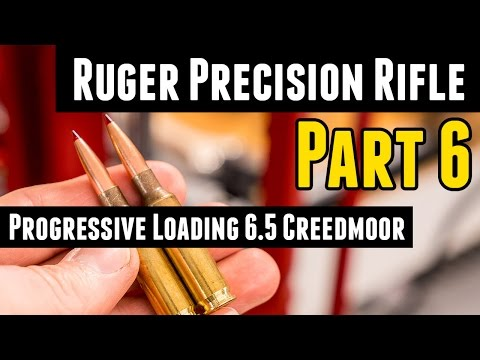 Ruger Precision Rifle Part 6: Progressive Loading 6 5 Creedmoor