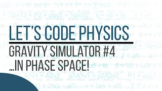 Gravity Simulator - Episode 4 (... In Phase Space!)